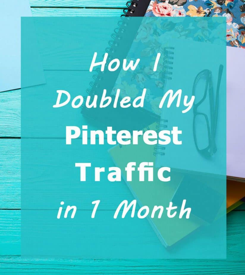 How I doubled my Pinterest traffic in one month